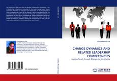 CHANGE DYNAMICS AND RELATED LEADERSHIP COMPETENCIES kitap kapağı