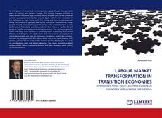 Copertina di LABOUR MARKET TRANSFORMATION IN TRANSITION ECONOMIES