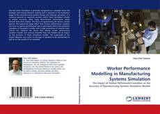 Bookcover of Worker Performance Modelling in Manufacturing Systems Simulation