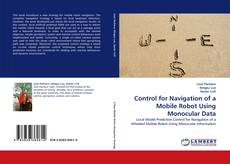 Bookcover of Control for Navigation of a Mobile Robot Using Monocular Data