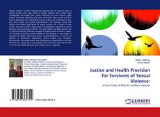 Bookcover of Justice and Health Provision for Survivors of Sexual Violence: