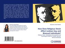 Bookcover of How Does Religious Strain Affect Lesbian Gay and Bisexual individuals?