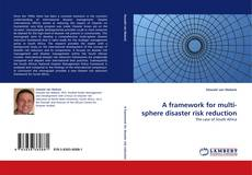 Bookcover of A framework for multi-sphere disaster risk reduction
