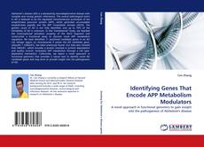 Buchcover von Identifying Genes That Encode APP Metabolism Modulators