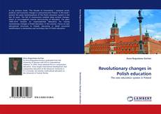 Bookcover of Revolutionary changes in Polish education