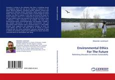 Bookcover of Environmental Ethics For The Future