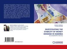 Bookcover of INVESTIGATING THE STABILITY OF MONEY DEMAND IN NAMIBIA