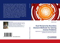 Bookcover of Dual Reciprocity Boundary Element Methods For Solving Inverse Problems