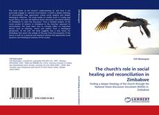 Bookcover of The church''s role in social healing and reconciliation in Zimbabwe
