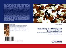 Bookcover of Rethinking the Military and Democratization