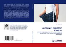 Portada del libro de GHRELIN IN BARIATRIC SURGERY