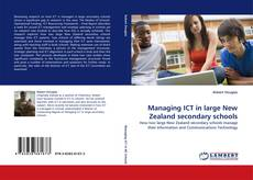 Bookcover of Managing ICT in large New Zealand secondary schools