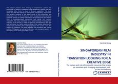 Borítókép a  SINGAPOREAN FILM INDUSTRY IN TRANSITION:LOOKING FOR A CREATIVE EDGE - hoz