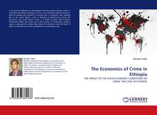 Bookcover of The Economics of Crime in Ethiopia