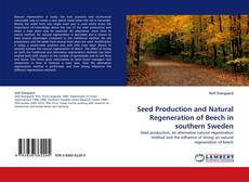 Bookcover of Seed Production and Natural Regeneration of Beech in southern Sweden