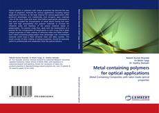 Bookcover of Metal containing polymers for optical applications