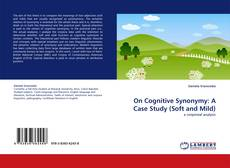 Bookcover of On Cognitive Synonymy: A Case Study (Soft and Mild)