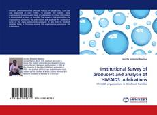 Institutional Survey of producers and analysis of HIV/AIDS publications kitap kapağı