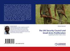 Borítókép a  The UN Security Council and Small Arms Proliferation - hoz