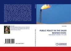 PUBLIC POLICY IN THE SAUDI RENTIER STATE: kitap kapağı