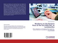 Bookcover of Blueberry on the Bacteria Flora of the Gut With Ref. to Lactobacillus