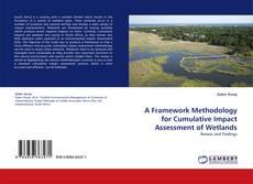 Portada del libro de A Framework Methodology for Cumulative Impact Assessment of Wetlands