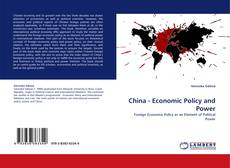 China - Economic Policy and Power的封面