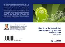 Bookcover of Algorithms for Knowledge Extraction Using Relation Identification
