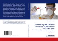 Capa do livro de Gas sensing and Electrical Properties of Metal oxide Nanostructures