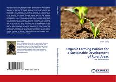 Copertina di Organic Farming Policies for a Sustainable Development of Rural Areas