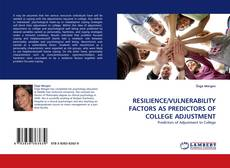 Bookcover of RESILIENCE/VULNERABILITY FACTORS AS PREDICTORS OF COLLEGE ADJUSTMENT