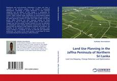 Bookcover of Land Use Planning in the Jaffna Peninsula of Northern Sri Lanka