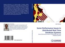 Bookcover of Some Performance Issues in Distributed Real Time Database Systems