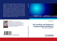 Bookcover of The Swelling and Doping of Polyelectrolyte Multilayers