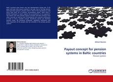 Bookcover of Payout concept for pension systems in Baltic countries