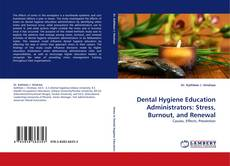 Bookcover of Dental Hygiene Education Administrators: Stress, Burnout, and Renewal