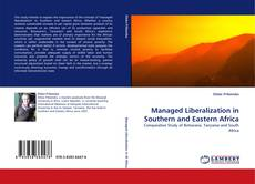 Couverture de Managed Liberalization in Southern and Eastern Africa
