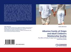 Bookcover of Albanian Family of Origin and Adult Children''s Relationship Quality