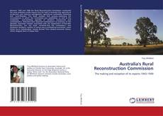 Bookcover of Australia''s Rural Reconstruction Commission