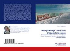 Portada del libro de How paintings come alive through landscapes
