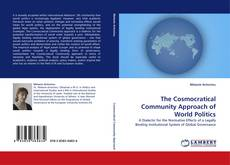 Bookcover of The Cosmocratical Community Approach of World Politics