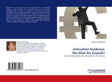 Bookcover of Innovation Guidance: The Elixir for Growth?