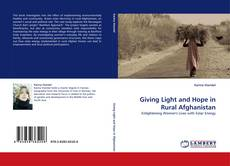 Bookcover of Giving Light and Hope in Rural Afghanistan