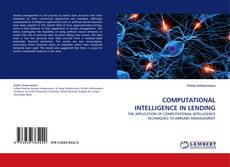 Bookcover of COMPUTATIONAL INTELLIGENCE IN LENDING