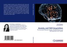 Bookcover of Anxiety and Skill Acquisition