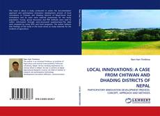 Buchcover von LOCAL INNOVATIONS: A CASE FROM CHITWAN AND DHADING DISTRICTS OF NEPAL