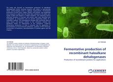 Capa do livro de Fermentative production of recombinant haloalkane dehalogenases