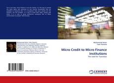 Portada del libro de Micro Credit to Micro Finance Institutions