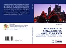 Bookcover of PREDICTIONS OF THE AUSTRALIAN FEDERAL GRANTS TO THE STATES