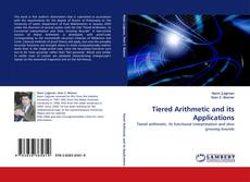 Bookcover of Tiered Arithmetic and its Applications